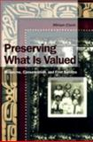 Preserving What Is Valued : Museums, Conservation and First Nations, Clavir, Miriam, 0774808616