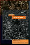 Framing Democracy : Civil Society and Civic Movements in Eastern Europe, Glenn, John K., 0804738610