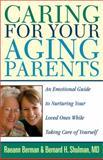 Caring for Your Aging Parents, Raeann Berman and Bernard H. Shulman, 1402218613