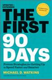 The First 90 Days, Updated and Expanded, Michael Watkins, 1422188612