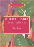 Rhubarbaria : Recipes for Rhubarb, Prior, Mary, 1903018617