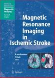 Magnetic Resonance Imaging in Ischemic Stroke, , 3540008616