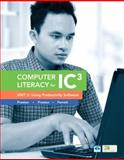 Computer Literacy for IC3 Unit 2 : Using Productivity Software, Preston, John and Preston, Sally, 0133028615