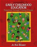 Introduction to Early Childhood Education : Preschool Through Primary Grades, Brewer, Jo Ann, 0205398618