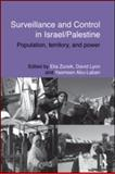Surveillance and Control in Israel/Palestine : Population, Territory and Power, , 0415588618