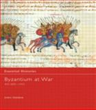Byzantium at War AD 600-1453, John F. Haldon, 0415968615