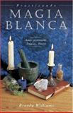 Practicando Magia Blanca, Brandy Williams, 0738708615