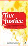 Tax Justice : Putting Global Inequality on the Agenda, , 074532861X