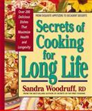 Secrets of Cooking for Long Life, Sandra Woodruff, 0895298619