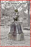 The Stone Carver, Julia Nunnally Duncan, 0916078612