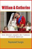 William and Catherine, Raymond Sturgis, 1477488618