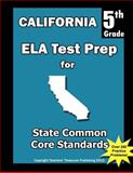 California 5th Grade ELA Test Prep, Teachers Treasures, 1492238619