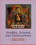 Families, Schools and Communities : Building Partnerships for Educating the Children, Barbour, Chandler, 0023058617