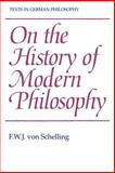On the History of Modern Philosophy, Schelling, F. W. J. von, 052140861X