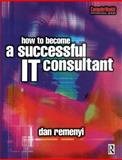 How to Become a Successful IT Consultant, Taylor, David A. and Remenyi, Dan, 0750648619