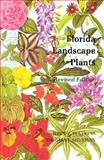 Florida Landscape Plants, John V. Watkins and Thomas J. Sheehan, 0813008611