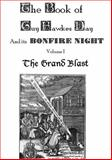 The Book of Guy Fawkes Day and Its Bonfire Night Volume I : The Big Blast, Bladey, Conrad, 098544861X