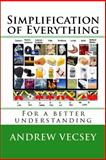 Simplification of Everything, Andrew Vecsey, 1453618619