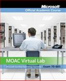 MOAC Virtual Lab Stand-alone to Accompany MOAC 70-643 : Windows Server 2008 Applications Infrastructure Configuration, Package, MOAC, 0470468610