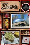Illinois Curiosities, Richard Moreno, 0762758619