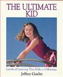 The Ultimate Kid, Jeffrey Goelitz, 0916438619