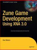 Zune Game Development Using XNA 3.0, Waters, Dan and Waters, Crystal, 1430218614