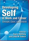 Developing Self in Work and Career : Concepts, Cases, and Contexts, Hartung, Paul J. and Subich, Linda Mezydlo, 1433808617