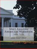 Meet Amazing Americans Workbook: John Tyler, Like Test Prep, 150036861X
