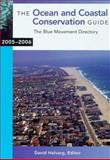 The Ocean and Coastal Conservation Guide 2005-2006 : The Blue Movement Directory, , 1559638613