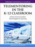 Telementoring in the K-12 Classroom 9781615208616