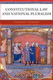Constitutional Law and National Pluralism, Tierney, Stephen, 0199298610