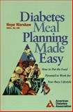 Diabetes Meal Planning Made Easy : How to Put the Food Pyramid to Work for Your Busy Lifestyle, Warshaw, Hope S., 0945448619