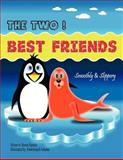 The Two Best Friends, Sharon Hurtado-Adnane, 1463428618