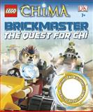 LEGO Brickmaster Legends of Chima the Quest for Chi, Dorling Kindersley Publishing Staff, 1465408614