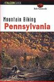 Mountain Biking Pennsylvania, Rob Ginieczki, 156044861X