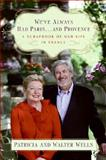 We've Always Had Paris... and Provence, Patricia Wells and Walter Wells, 0060898615