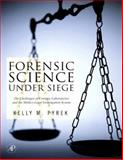Forensic Science under Siege : The Challenges of Forensic Laboratories and the Medico-Legal Investigation System, Pyrek, Kelly M., 0123708613