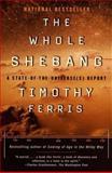 The Whole Shebang, Timothy Ferris, 0684838613