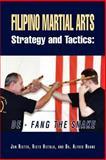 Filipino Martial Arts Strategy and Tactics, Jon Rister and Risto Hietala With  Alfred Huang, 1479738611