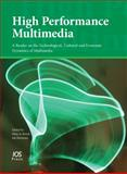 High Performance Multimedia : A Reader on the Technological, Cultural and Economic Dynamics of Multimedia, P.A. Bruck, J. Boumans, 1586038613