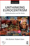 Unthinking Eurocentrism, Ella Shohat and Robert Stam, 0415538610