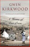 A Home of Our Own, Gwen Kirkwood, 0727868616