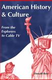 American Literature and Culture : From the Explorers to Cable TV, Donald Ross, 0820448613
