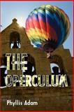 The Operculum, Phyllis Adam, 0595098622