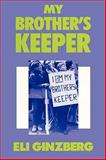 My Brother's Keeper, Ginzberg, Eli, 1412808626