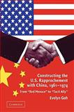 Constructing the U. S. Rapprochement with China, 1961-1974 : From 'Red Menace' to 'Tacit Ally', Goh, Evelyn, 0521108624