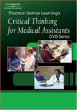 Critical Thinking for Medical Assistants, Delmar Cengage Learning Staff, 1401838626