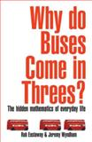 Why Do Buses Come in Threes?, Robert Eastaway and Jeremy Wyndham, 1861058624