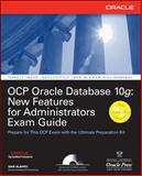 OCP Oracle Database 10g : New Features for Administrators Exam Guide, Alapati, Sam R., 0072258624