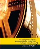The Complete Guide to Film and Digital Production : The People and the Process, Wales, Lorene, 0205078621